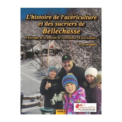 """Image de LIVRE """"L'HISTOIRE DE L'ACÉRICULTURE DES SUCRIERS DE  BELLECHASSE"""" TOME 3"""